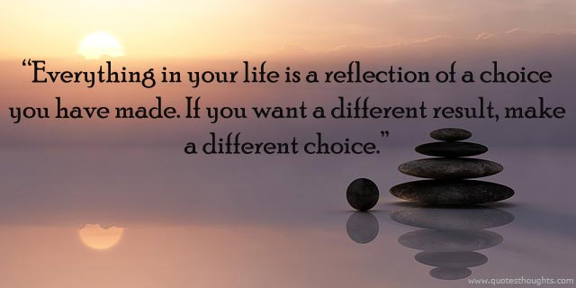 Your Current Situation is a Reflection of Your Choices