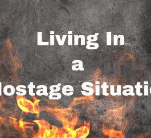 Living In a Hostage Situation